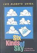 Six Kinds of Sky A Collection of Short Fiction