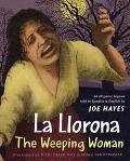 La Llorona/The Weeping Woman An Hispanic Legend Told In Spanish And English
