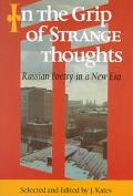 In the Grip of Strange Thoughts Russian Poetry in a New Era