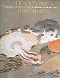 Traditions Unbound Groundbreaking Painters of Eighteenth-century Kyoto