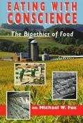 Eating With Conscience The Bioethics of Food