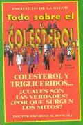 Todo sobre el colesterol (Instituto De La Salud) (Spanish Edition)