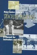 Major Anders Lindgren's Teaching Exercises A Manual for Instructors and Riders