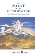 Ascent of the Mountain of God Daily Reflections for the Journey of Lent