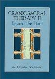 Craniosacral Therapy II: Beyond the Dura