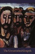 Unvarnished Gospels