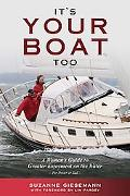 It's Your Boat Too A Woman's Guide to Greater Enjoyment on the Water