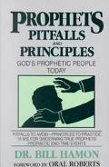 Prophets Pitfalls and Principles God's Prophetic People Today