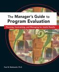 Manager's Guide to Program Evaluation Planning, Contracting, and Managing for Useful Results