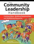 Community Leadership Handbook Framing Ideas, Building Relationships, And Mobilizing Resources