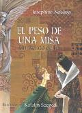 Peso De Una Misa / The weight of the Mass Un Relato De Fe / A Tale of Faith