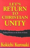 Let's Return to Christian Unity