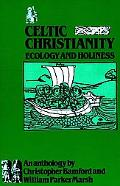 Celtic Christianity Ecology and Holiness