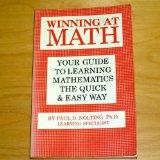 Winning at math: Your guide to learning mathematics the quick & easy way