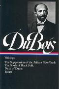 W.E.B. Dubois Writings, the Suppression of the African Slave-Trade, the Souls of Black Folk, Dusk of Dawn, Essays and Articles