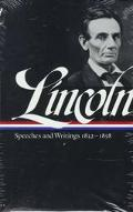 Abraham Lincoln Speeches and Writings 1832-1858