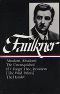 William Faulkner Novels, 1936-1940  Absalom, Absalom, the Unvanquished, If I Forget Thee...