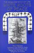 White Roots of Peace The Iroquois Book of Life