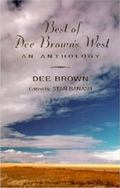 Best of Dee Brown's West An Anthology