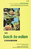 Back to Eden Cookbook Original Recipes and Nutritional Information from One of the Great Pio...