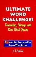 Ultimate Word Challenges 77 Of the Very Best Challenges for Real Word Lovers!