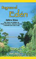 Regreso Al Eden / Back to Eden :The Classic Guide to Herbal Medicine, Natural Foods, and Hom...