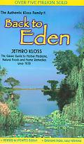 Back to Eden A Human Interest Story of Health and Restoration to Be Found in Herb, Root, and...