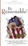 Be Reasonable! How Community Associations Can Enforce Rules Without Antagonizing Residents, ...