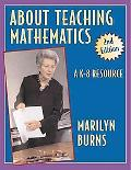 About Teaching Mathematics A K-8 Resource