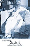 Savitri A Legend and a Symbol