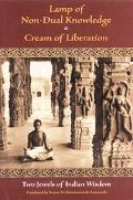 Lamp of Nondual Knowledge/Cream of Liberation Two Jewels of Indian Wisdom