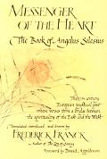 Messenger Of The Heart The Book Of Angelus Silesius, With Observations By The Ancient Zen Ma...