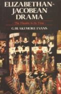 Elizabethan-Jacobean Drama The Theatre in Its Time