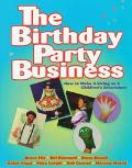 Birthday Party Business How to Make a Living As a Children's Entertainer