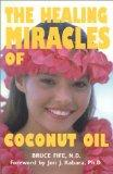 The Healing Miracles of Coconut Oil, Third Edition