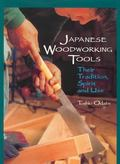 Japanese Woodworking Tools Their Tradition, Spirit, and Use