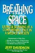 Breathing Space: Living & Working at a Comfortable Pace in a Sped-up Society