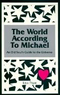 The World according to Michael: An Old Soul's Guide to the Universe - Joya Pope - Paperback - REVISED
