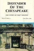 Defender of the Chesapeake: The Story of Fort Monroe