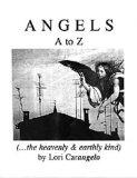 Angels A to Z... : The Heavenly and Earthly Kind
