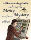 Solving the Money Mystery (Bluestocking Guide Series)