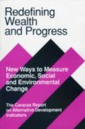 Redefining Wealth and Progress New Ways to Measure Economic, Social, and Environmental Chang...