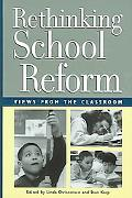 Rethinking School Reform Views from the Classroom