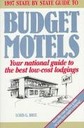1997 State by State Guide to Budget Motels: Your National Guide to the Best Low-Cost Lodgings