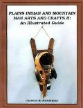 Plains Indian and Mountain Man Arts and Crafts II An Illustrated Guide
