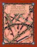 Hemp Masters - Getting Knotty More Ancient Hippie Secrets for Knotting Hip Hemp Jewelry