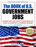 Book of U. S. Government Jobs : Where They Are, What's Available, and How to Complete a Fede...