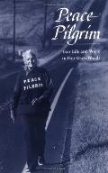 Peace Pilgrim Her Life and Work in Her Own Words