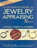 Illustrated Guide to Jewelry Appraising Antique, Period, and Modern