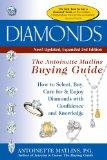 Diamonds, 3rd Edition: The Antoinette Matlins Buying Guide-How to Select, Buy, Care for & En...